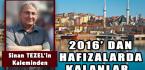 2016' DAN HAFIZALARDA KALANLAR