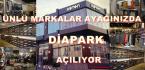 """ÜNLÜ MARKALARI SATIŞA SUNACAK """"DİAPARK"""" AÇILIYOR"""