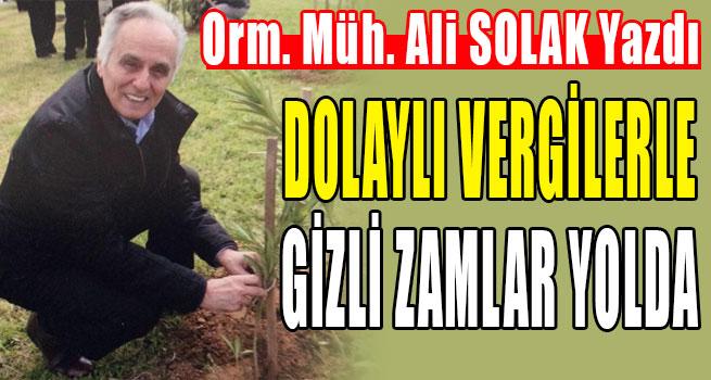 DOLAYLI VERGİLERLE GİZLİ ZAMLAR YOLDA