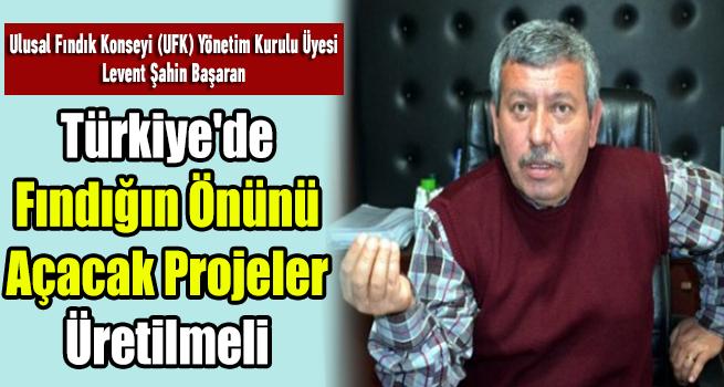 Türkiye'de fındığın önünü açacak projeler üretilmeli