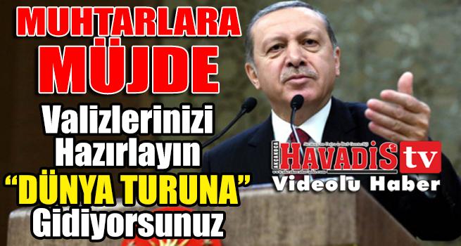 Cumhurbaşkanı Erdoğan'dan muhtarlara 'İspanya turu' sözü