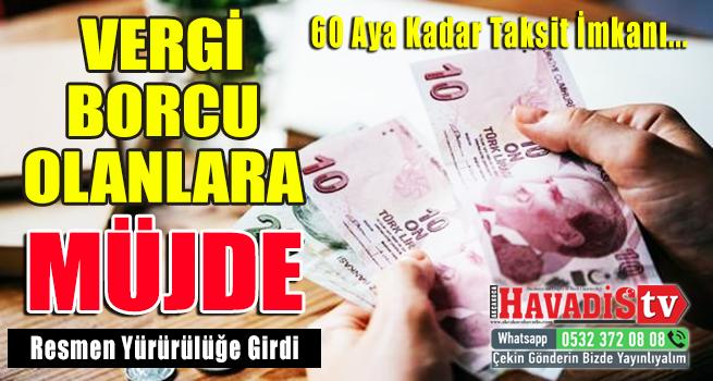 Vergi borcu olanlara müjde… 60 aya çıkıyor!