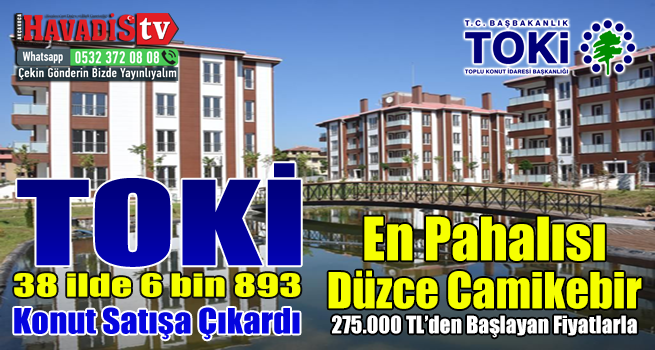 Türkiye nin 38 ilinde 6 bin 893 konut açık satışı başladı