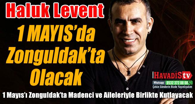 1 Mayıs da Zonguldakta Olacak