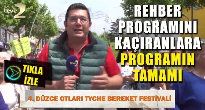 Düzce Otları Tyche Bereket Festivali Teve2 Kanalı Rehber Programında Yayınlandı.