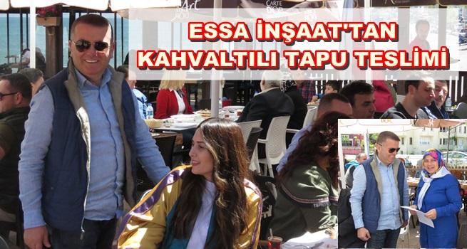ESSA İNŞAAT'TAN KAHVALTILI TAPU TESLİMİ