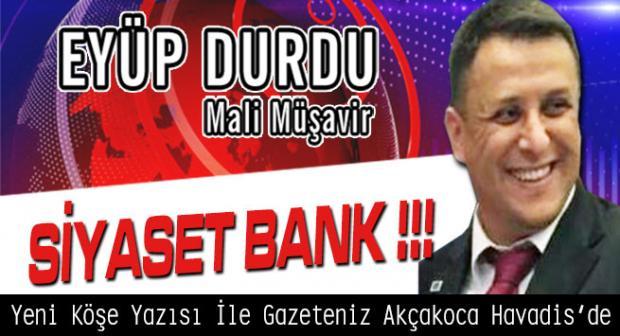 SİYASET BANK !!!
