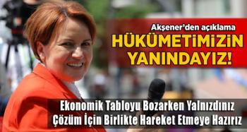 Akşener; Bugün için ülkemiz ve milletimiz adına Türkiye Cumhuriyeti hükümetinin yanındayız