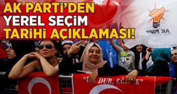 AK Parti'den yerel seçim tarihine ilişkin flaş açıklama