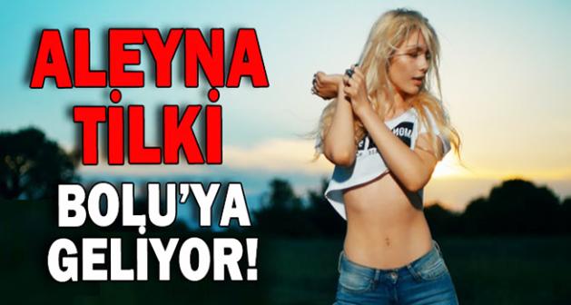 Aleyna Tilki Bolu'ya Geliyor!