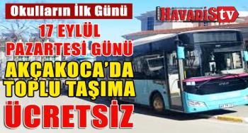 Akçakoca'da 17 Eylül'de toplu ulaşım ücretsiz