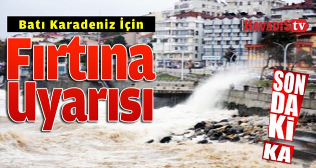 Batı Karadeniz İçin Fırtına Uyarısı