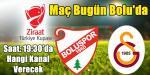 Boluspor Galatasaray Türkiye Kupası maçı bugün Bolu'da