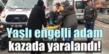 Yaşlı engelli adam kazada yaralandı!
