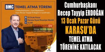 Cumhurbaşkanı Recep Tayyip Erdoğan Bu Pazar Karasu'da Olacak