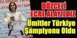 Ecre Alayıldız Türkiye Şampiyonu oldu