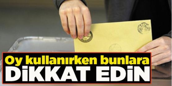 Seçim günü oy kullanırken nelere dikkat edilmeli?
