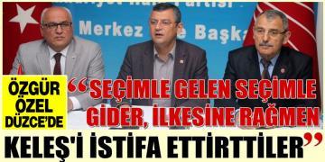 Özel; 'Seçimle gelen seçimle gider' ilkesine rağmen Keleş'i istifa ettirttiler!