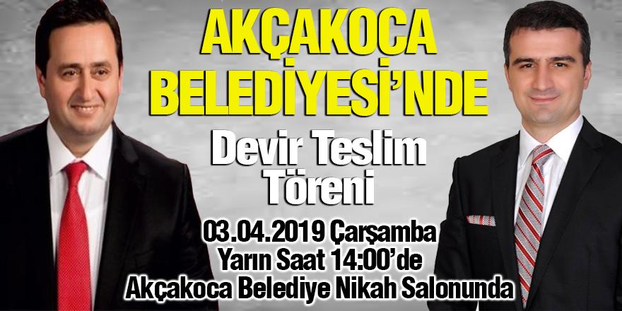 Akçakoca Belediyesinde Devir Teslim Töreni Yarın Yapılacak