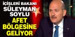 İçişleri Bakanı Süleyman Soylu Afet Bölgesine Geliyor