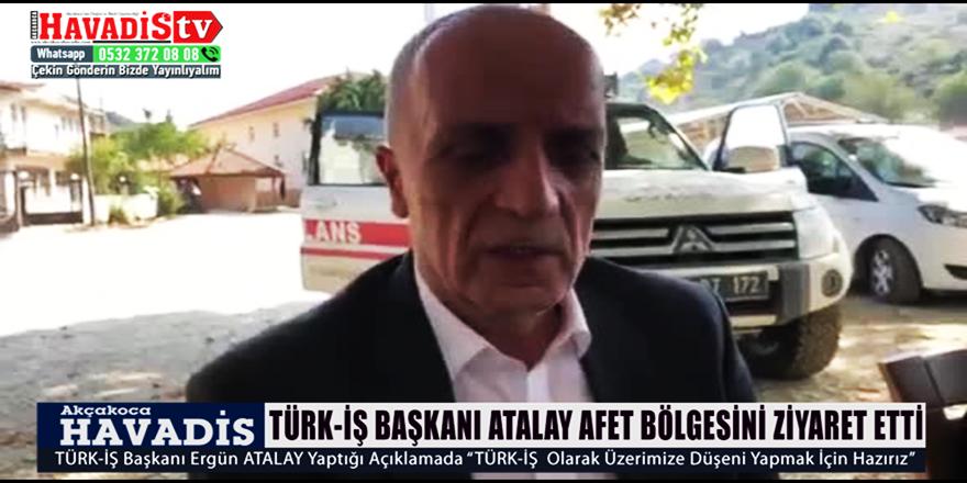 TÜRK-İŞ Başkanı Ergün Atalay Sel Felaketini Yerinde İnceledi