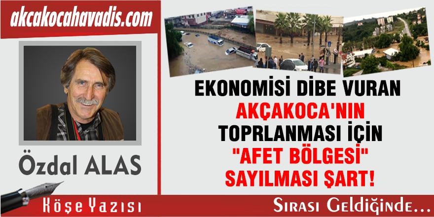 """EKONOMİSİ DİBE VURAN AKÇAKOCA 'NIN TOPRLANMASI İÇİN """"AFET BÖLGESİ """"SAYILMASI ŞART!"""