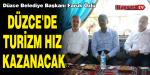 """Başkan Özlü; """"Düzce'de Turizm Hız Kazanacak"""""""