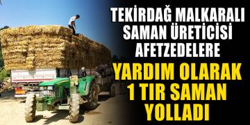 Malkaralı Çiftçi Afetzedelere 1 Tır Saman Yolladı