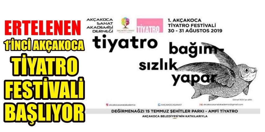 ERTELENEN 1'İNCİ AKÇAKOCA TİYATRO FESTİVALİ BAŞLIYOR