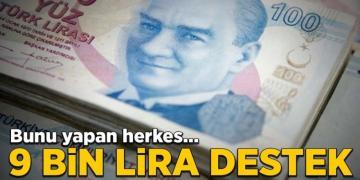 9 bin lira destek! Başvuru yapan herkes…