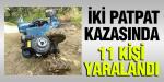 İKİ PATPAT KAZASINDA 11 KİŞİ YARALANDI