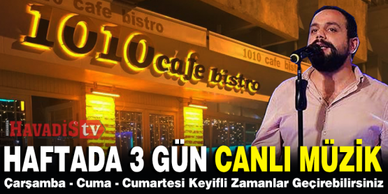 1010 Cafe Bistro'da Sercan Rüzgarı Keyifli Esecek