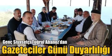 Genç Siyasetçi Tuğrul Abanoz'dan Gazeteciler Günü Duyarlılığı