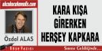 KARA KIŞA GİRERKEN , HERŞEY KARA , KAPKARA