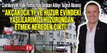 """TUĞRUL ABANOZ""""AKÇAKOCA'YI HUZUR EVİNDEN YAŞLILARIMIZI HUZURUNDAN ETMEK NEREDEN ÇIKTI"""""""