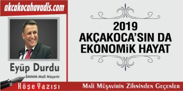 2019 AKÇAKOCA'SIN DA EKONOMİK HAYAT