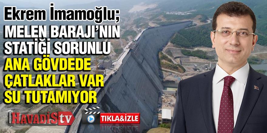 İmamoğlu Canlı Yayında Açıkladı. Melen Barajındaki Çatlaklar Çok Büyük Sorun