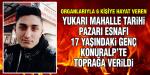 MAHALLE PAZARININ SEVİLEN ESNAFLARINDAN 17 YAŞINDAKİ RECEP SEVİM TOPRAĞA VERİLDİ