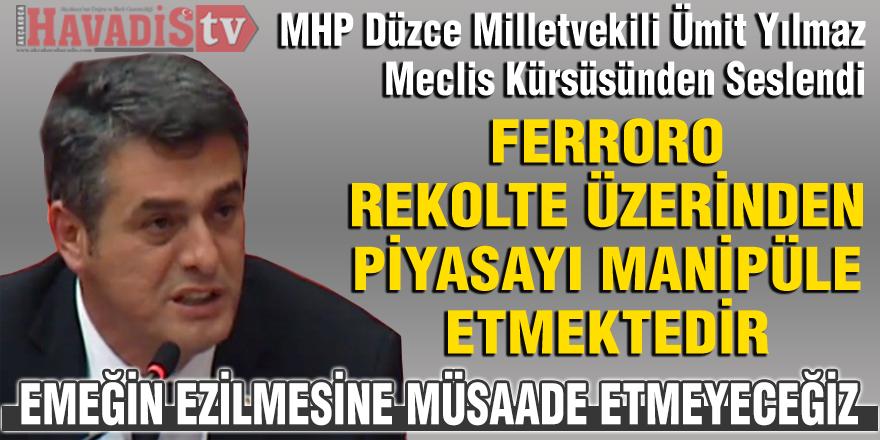 """Vekil Yılmaz Meclis Kürsüsünden """"EMEĞİN EZİLMESİNE MÜSAADE ETMEYECEĞİZ"""" dedi"""