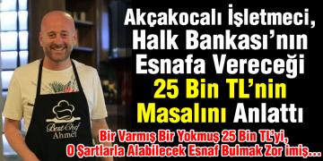 Bir Varmış Bir Yokmuş Halkbankası 25 Bin TL Esnafa Kredi Verecekmiş