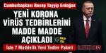 Cumhurbaşkanı Erdoğan yeni koronavirüs tedbirlerini madde madde açıkladı