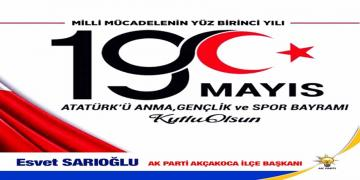 AK PARTİ İLÇE BAŞKANI ESVET SARIOĞLU 19 Mayıs Atatürk'ü Anma, Gençlik ve Spor Bayramını Kutladı