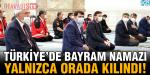 Türkiye ilkleri yaşıyor! Bayram namazı yalnızca orada kılındı!