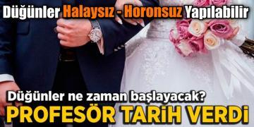 Düğünler ne zaman yapılacak? Profesör tarih verdi
