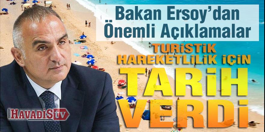 Bakan Ersoy, Turizm için tarih verdi