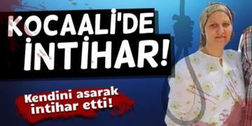 KOMŞUMUZ KOCAALİ'DE İNTİHAR! 43 YAŞINDA CANINA KIYDI