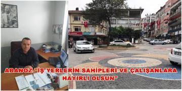 """CHP İLÇE BAŞKANI ABANOZ """" ESNAFA BEREKETLİ KAZANÇLAR """"DİLEDİ"""