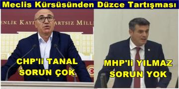 CHP 'Lİ TANAL, DÜZCE AK PARTİ VEKİLLERİNE SORDU, MHP 'li VEKİL CEVAP VERDİ