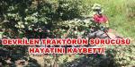 SON DAKİKA!!!!! DADALI KÖYÜNDE TRAKTÖR KAZASI