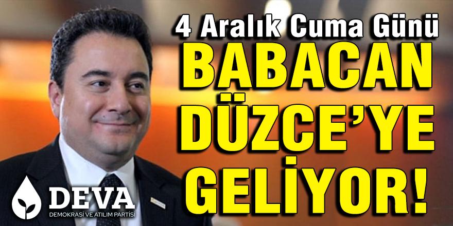 BABACAN DÜZCE'YE GELİYOR!